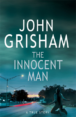 the innocent man by john grisham Read the innocent man online free from your mobile, pc the innocent man is a mystery novel by john grisham.