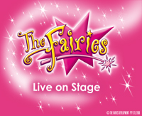 The Fairies Live on Stage